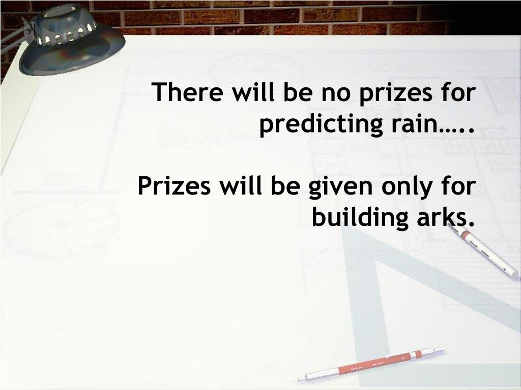 There will be no prizes for predicting rain…..