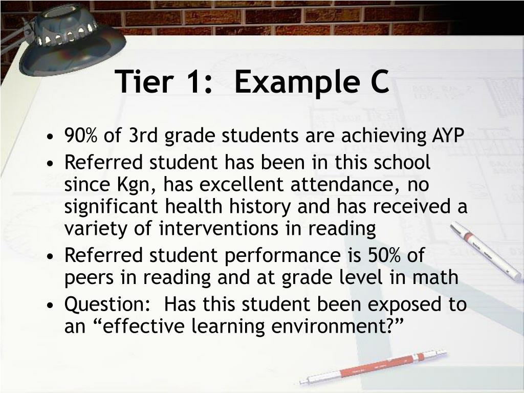 Tier 1:  Example C