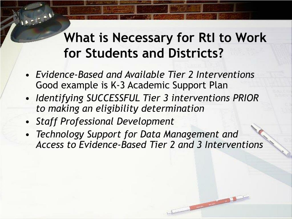 What is Necessary for RtI to Work for Students and Districts?