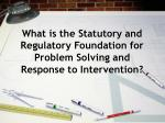 what is the statutory and regulatory foundation for problem solving and response to intervention
