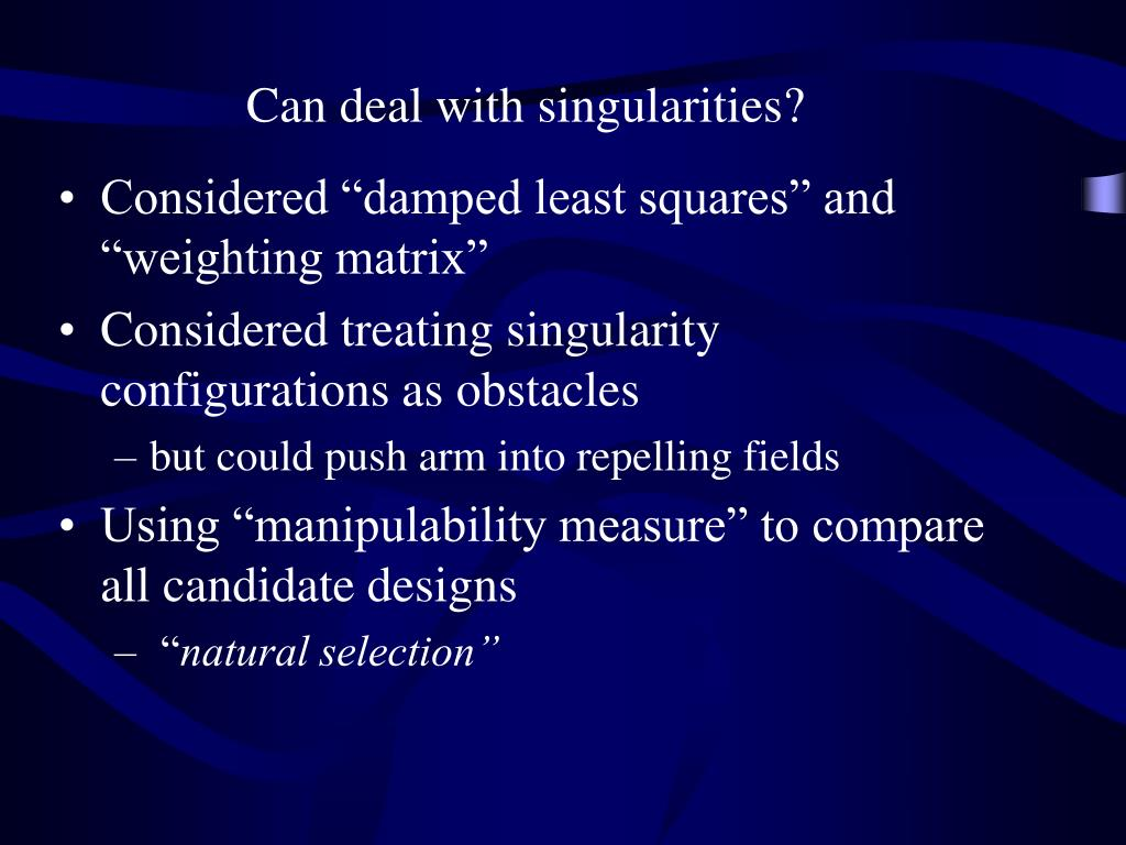 Can deal with singularities?