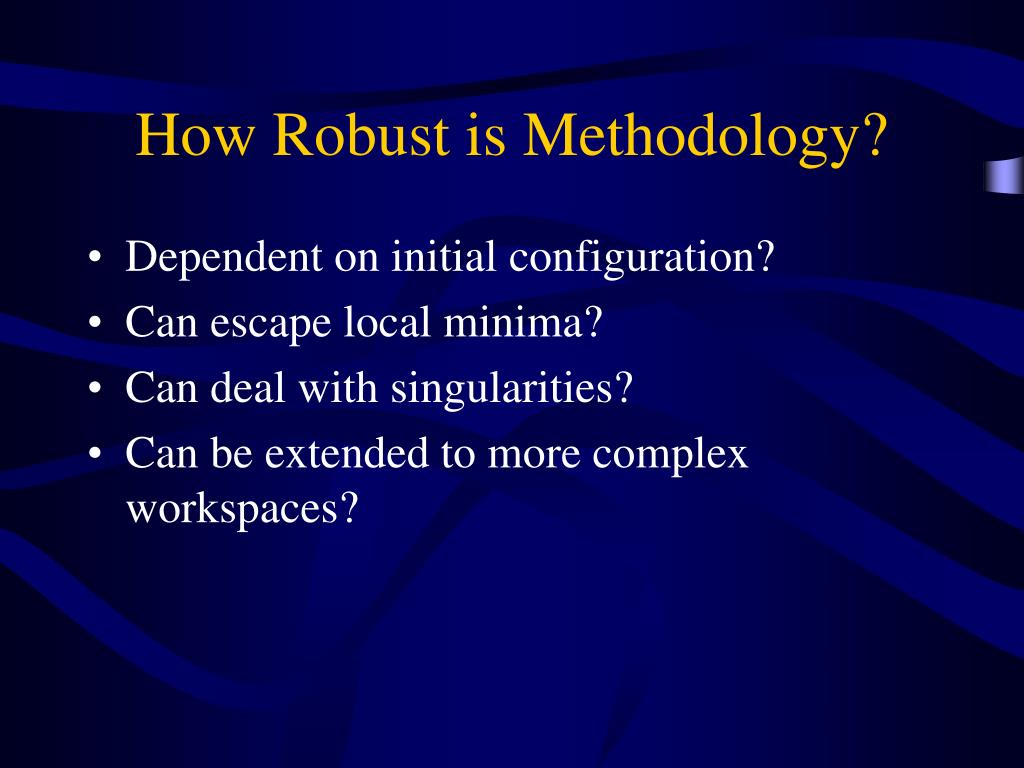 How Robust is Methodology?