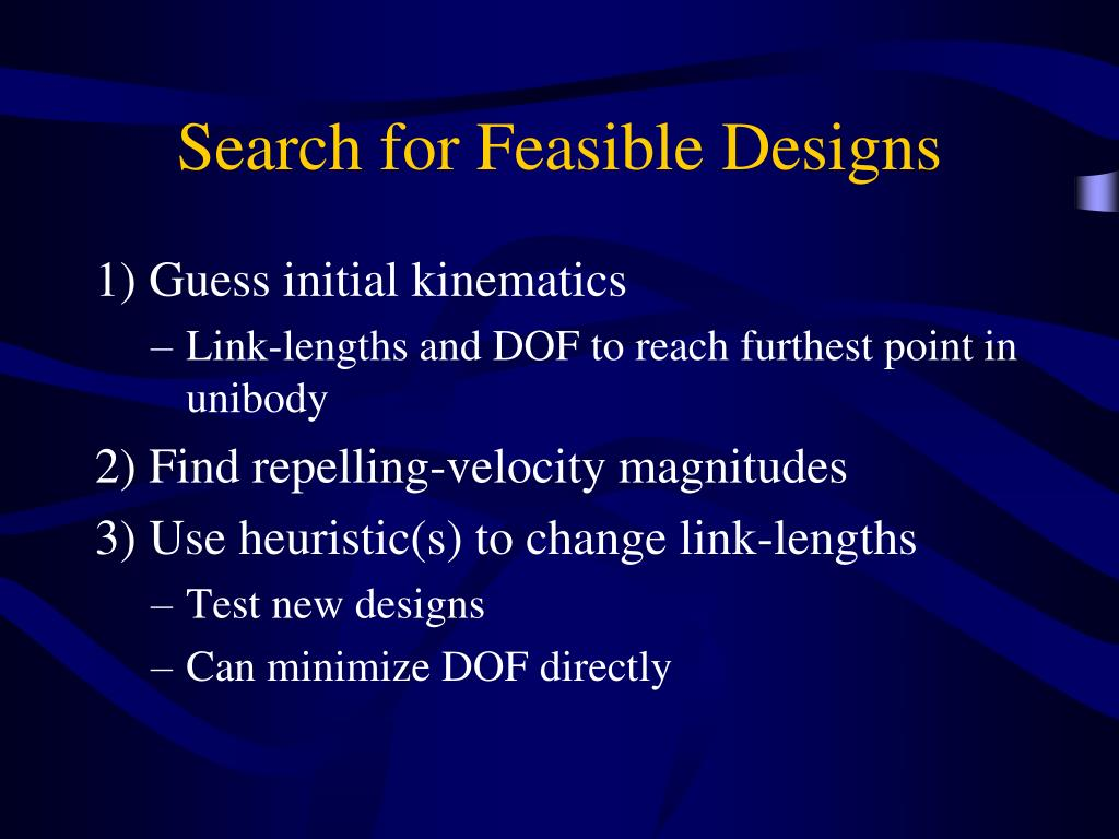 Search for Feasible Designs