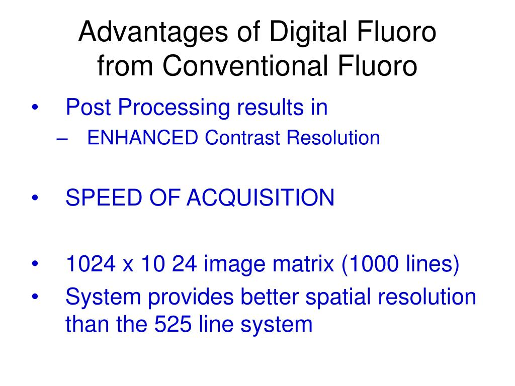 Advantages of Digital Fluoro