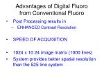 advantages of digital fluoro from conventional fluoro