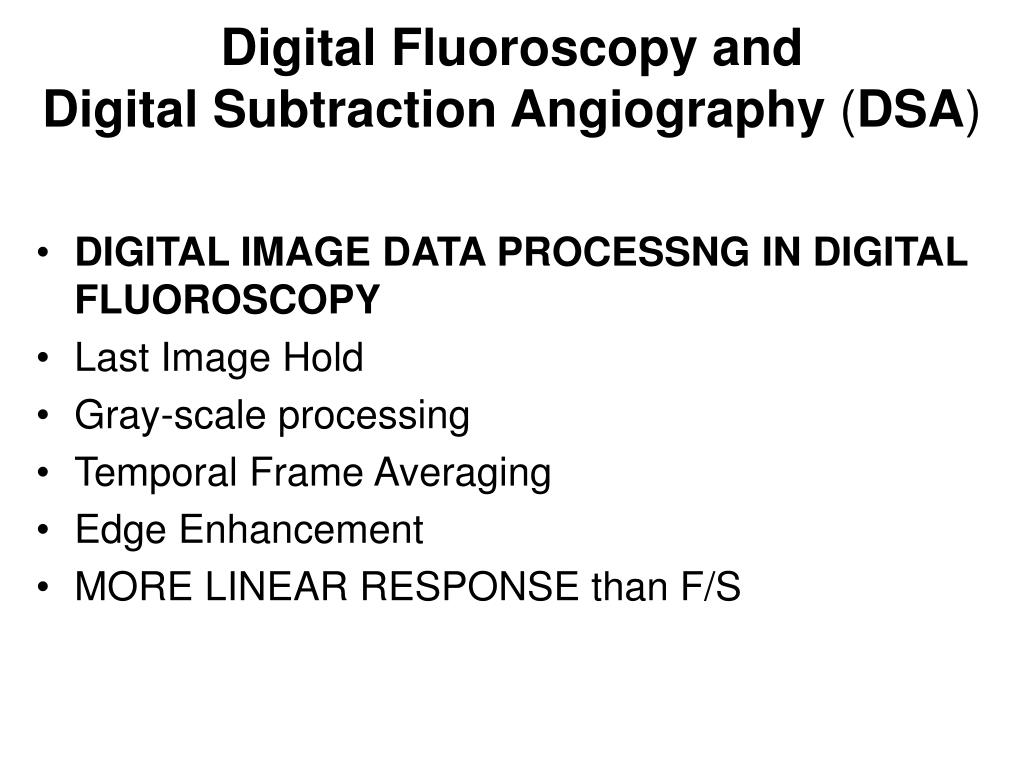 DIGITAL IMAGE DATA PROCESSNG IN DIGITAL FLUOROSCOPY