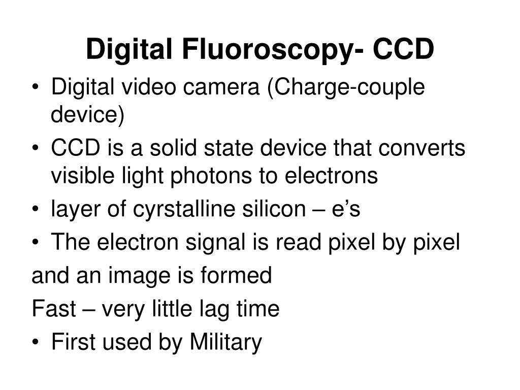Digital Fluoroscopy- CCD