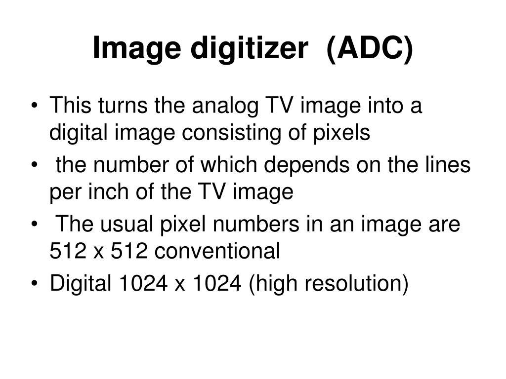 Image digitizer  (ADC)
