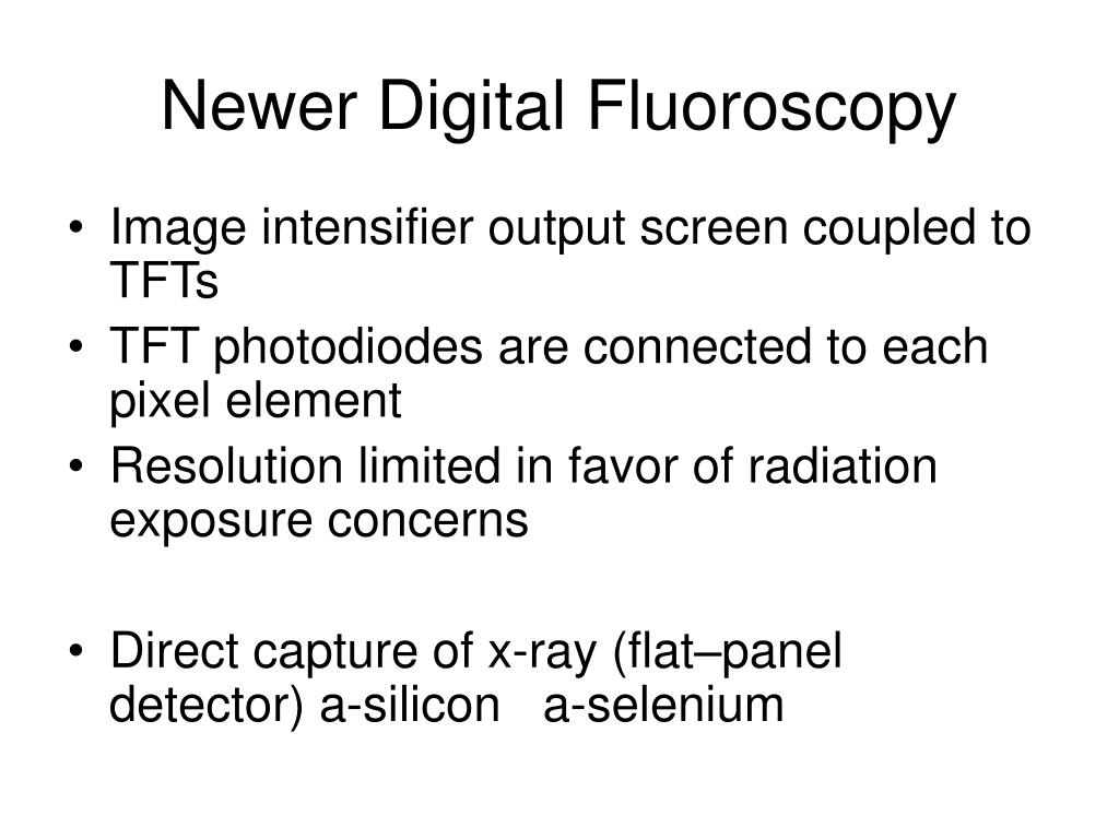 Newer Digital Fluoroscopy