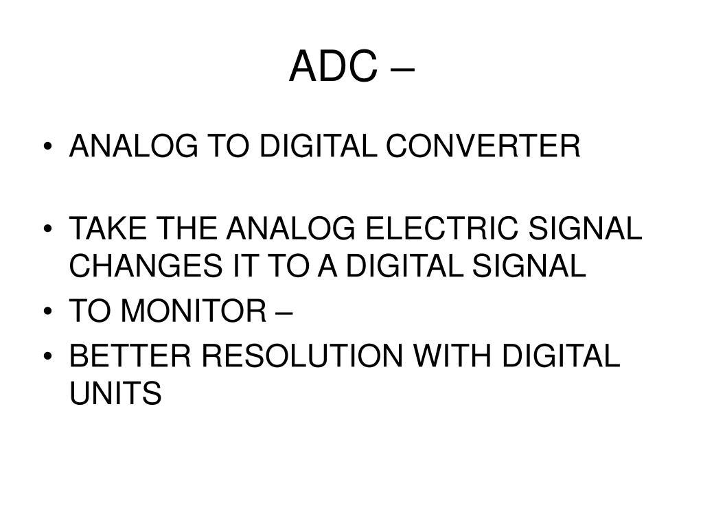 ADC –