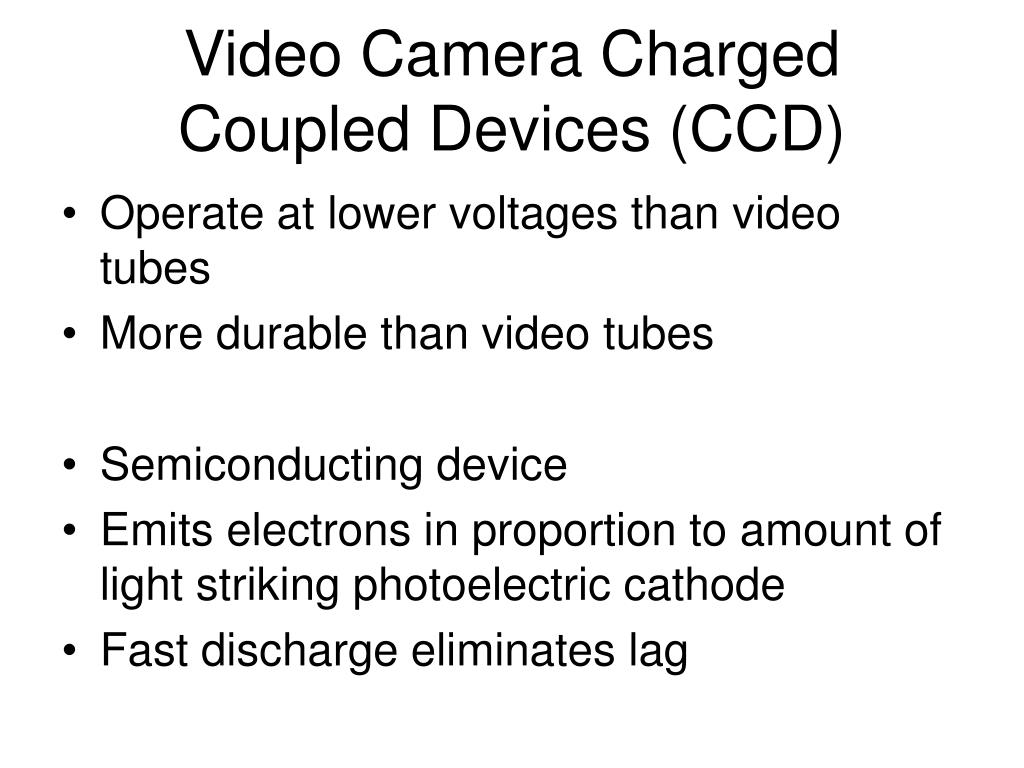 Video Camera Charged Coupled Devices (CCD)