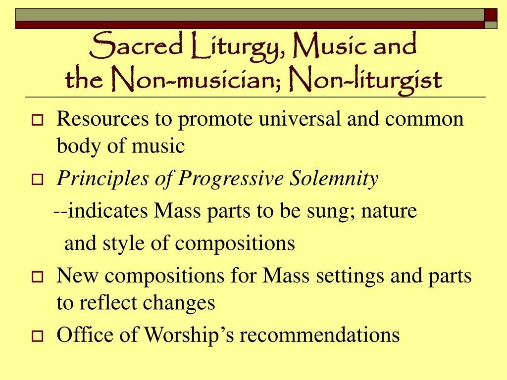 Sacred Liturgy, Music and