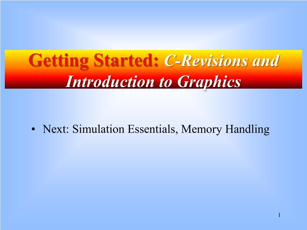 Next: Simulation Essentials, Memory Handling