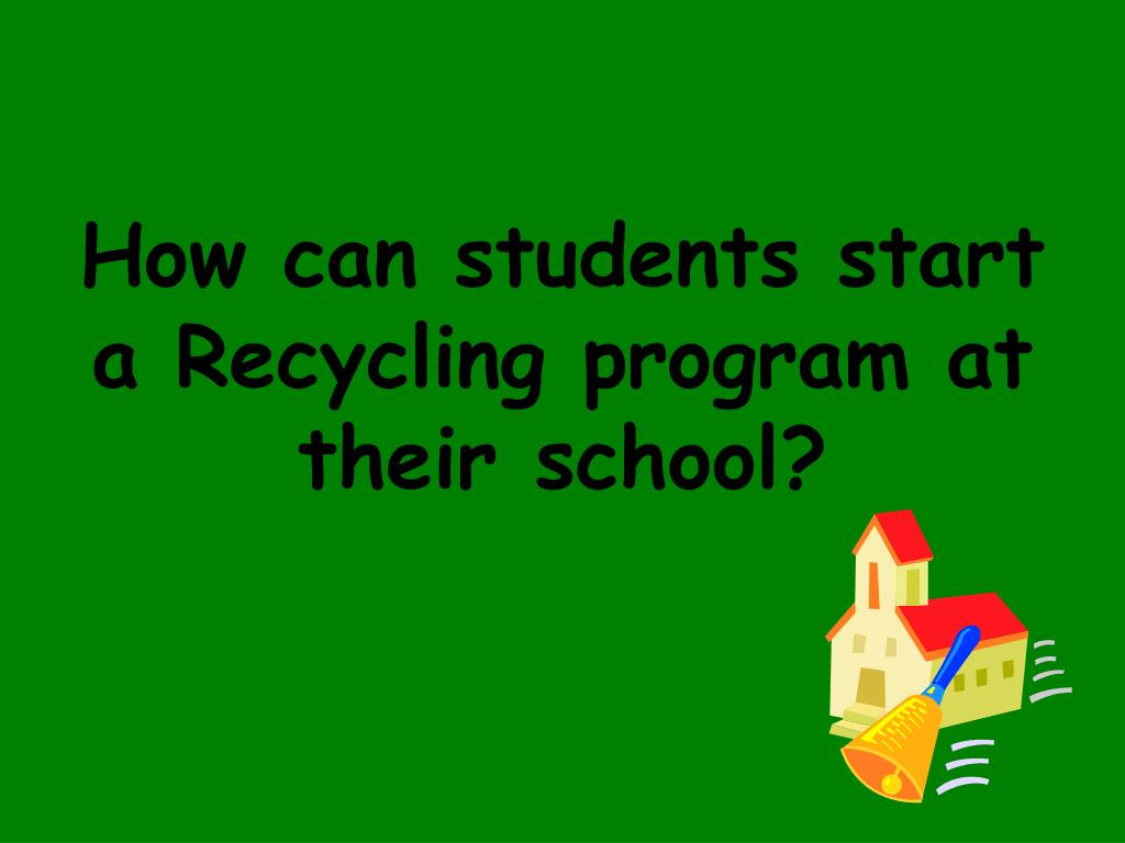 How can students start a Recycling program at their school?
