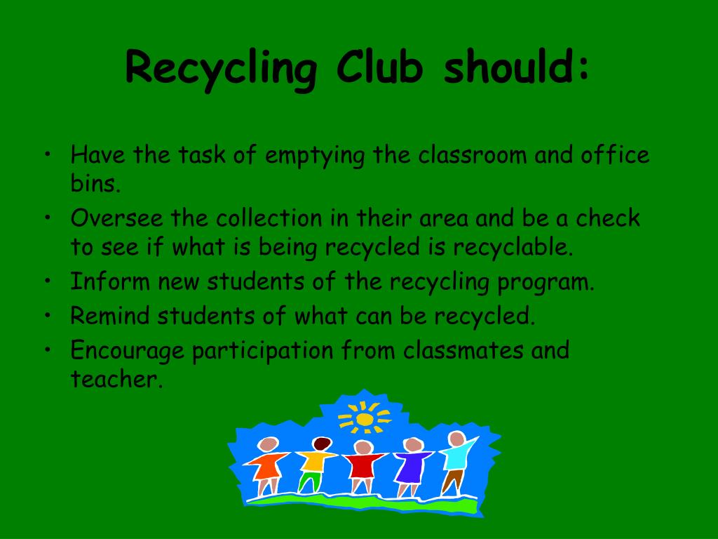 Recycling Club should: