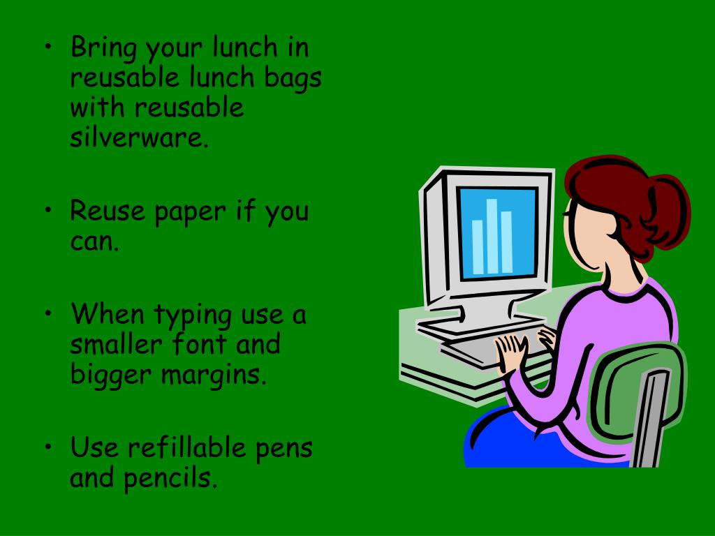 Bring your lunch in reusable lunch bags with reusable silverware.