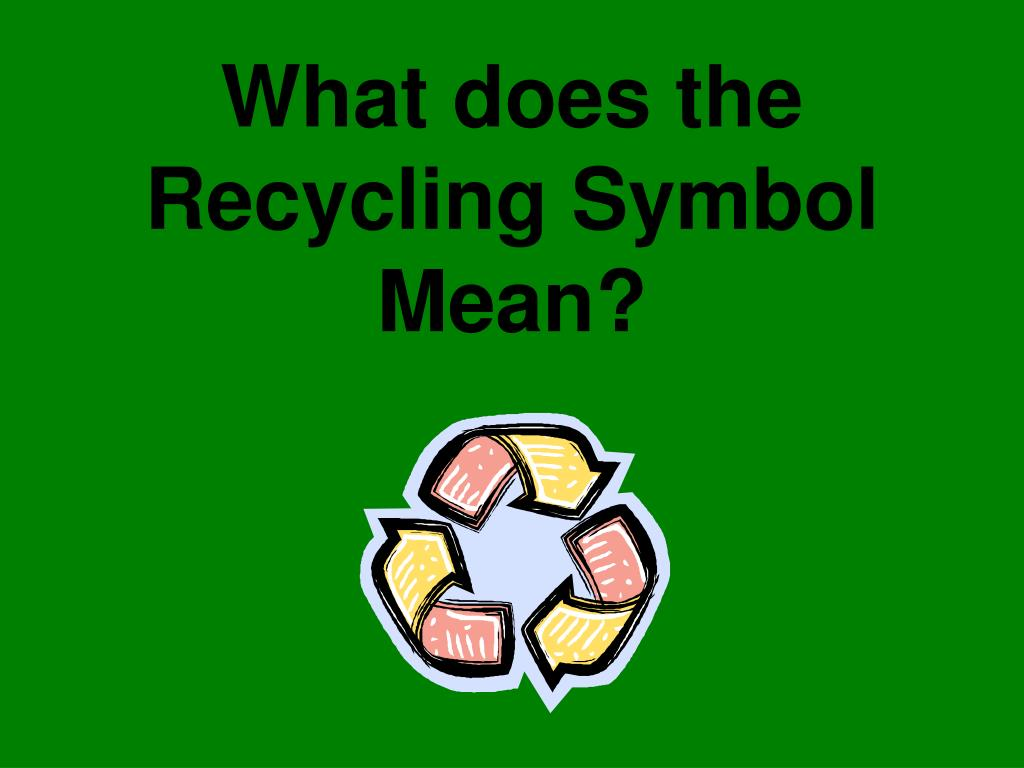 What does the Recycling Symbol Mean?