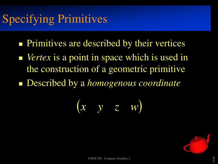 Specifying Primitives