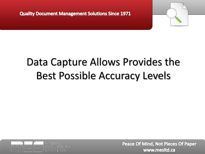 Data capture allows provides the best possible accuracy levels