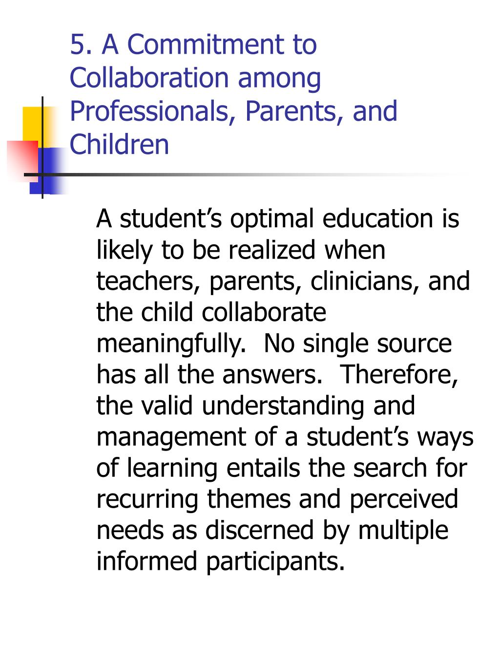 5. A Commitment to Collaboration among Professionals, Parents, and Children