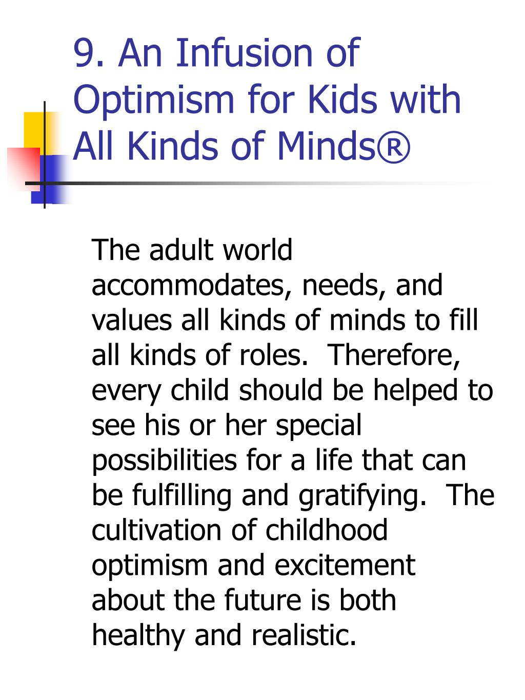 9. An Infusion of Optimism for Kids with All Kinds of Minds®