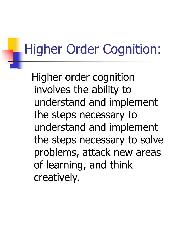 Higher Order Cognition: