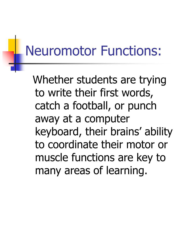 Neuromotor Functions:
