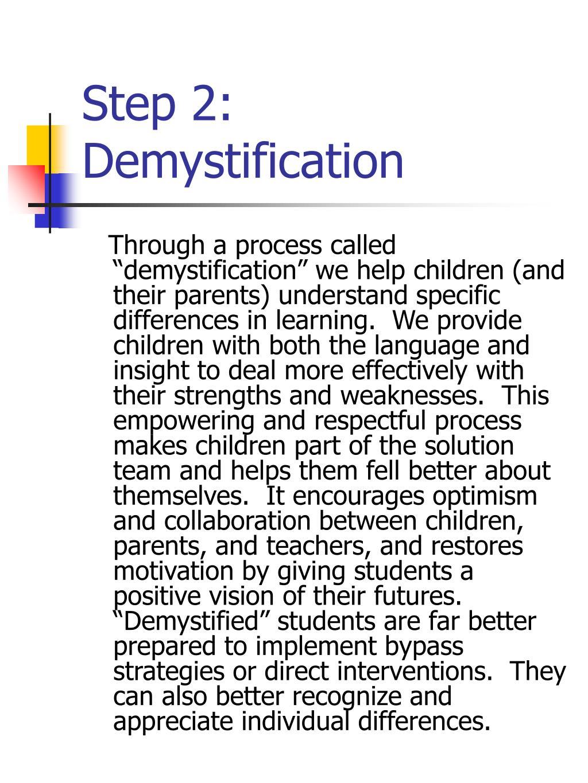 Step 2: Demystification