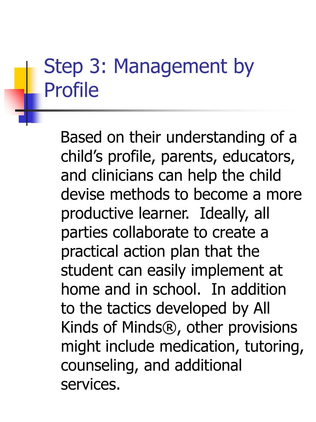 Step 3: Management by Profile