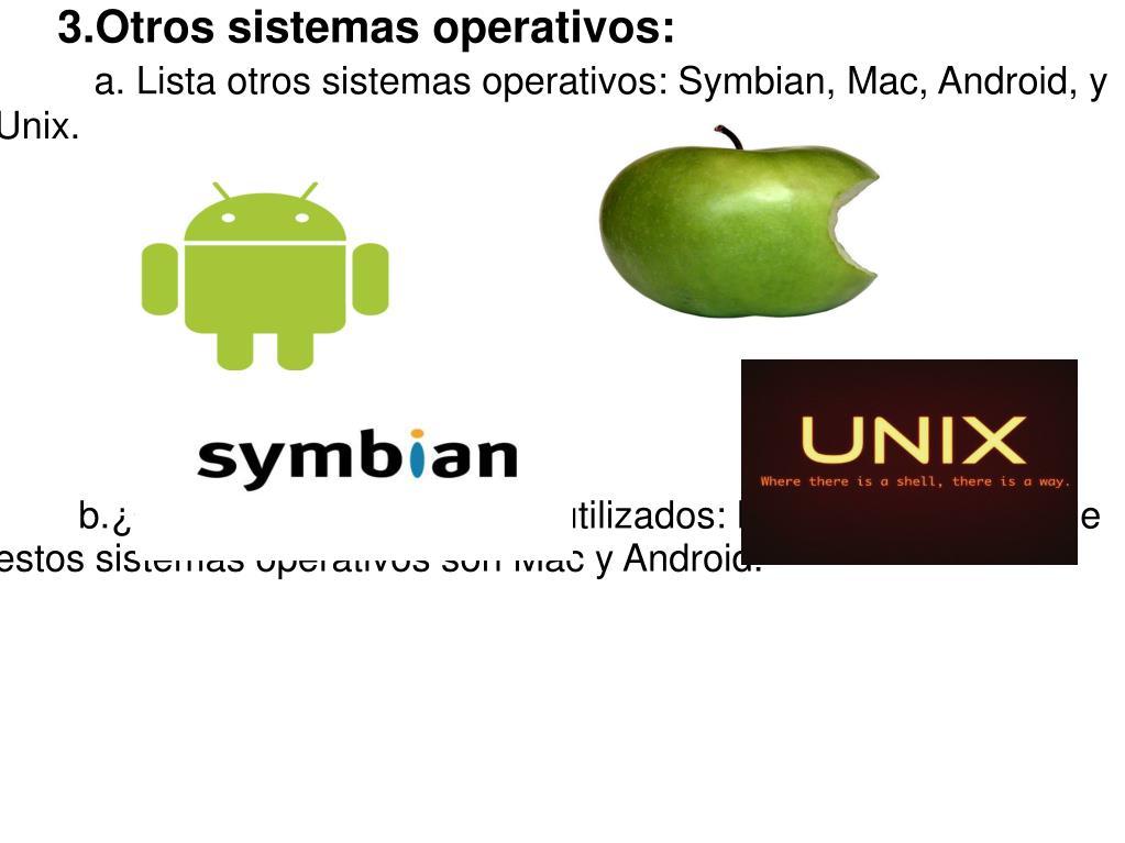 3.Otros sistemas operativos: