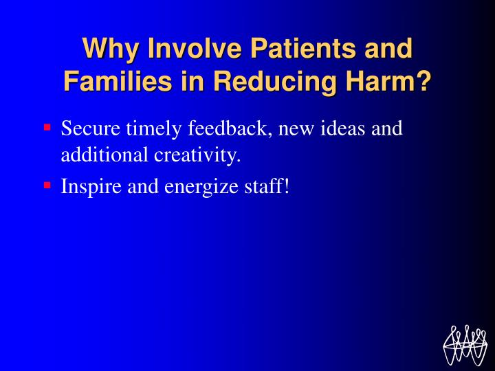Why involve patients and families in reducing harm1