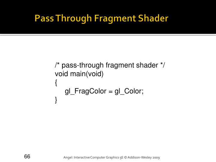 Pass Through Fragment Shader