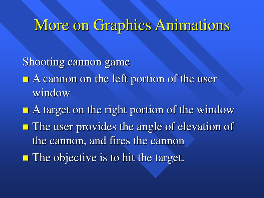 More on Graphics Animations