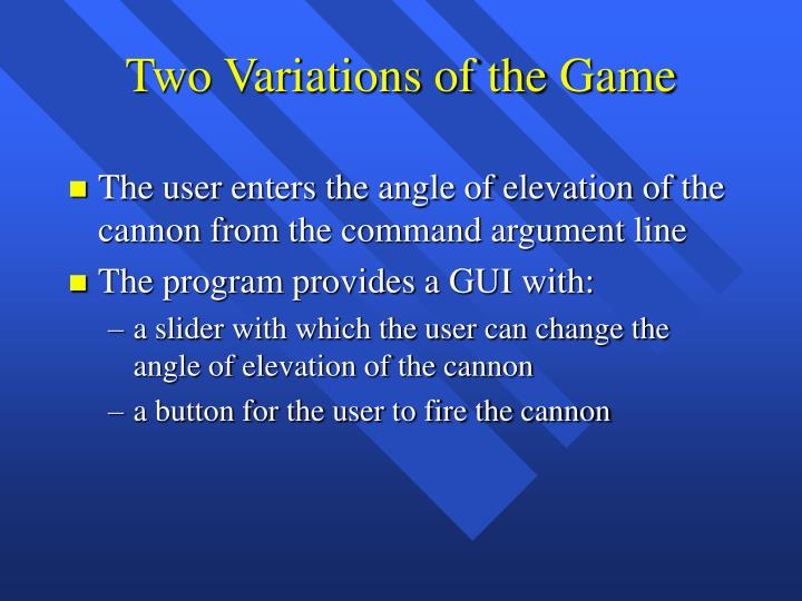 Two variations of the game