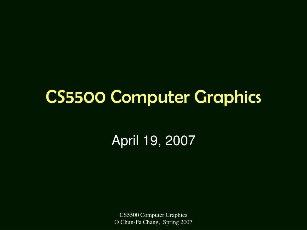 CS5500 Computer Graphics