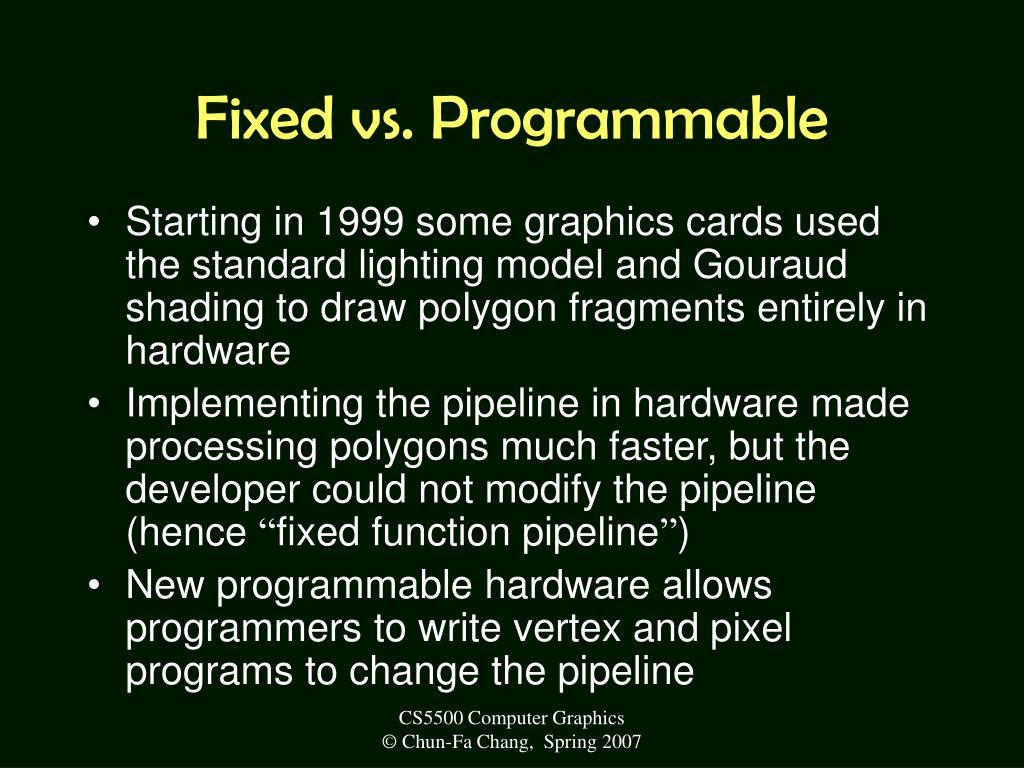Fixed vs. Programmable