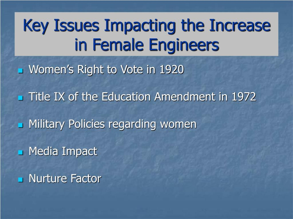 Key Issues Impacting the Increase in Female Engineers