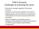 pfm in armenia challenges to achieving the vision