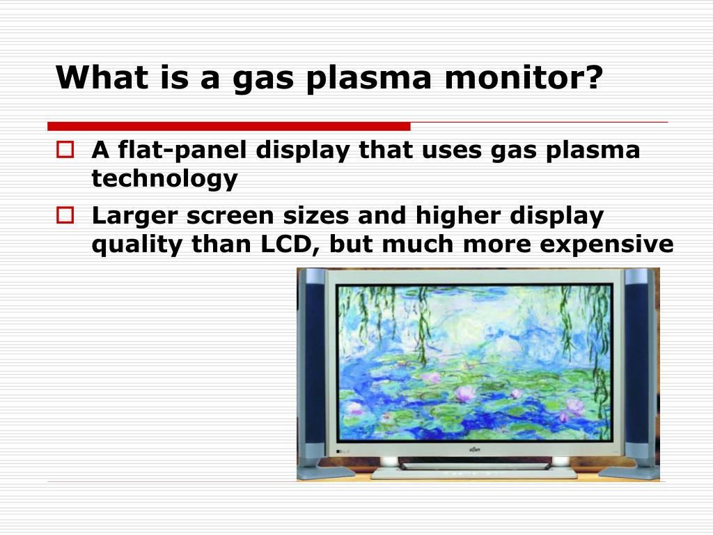 What is a gas plasma monitor?