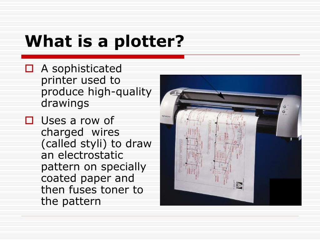 What is a plotter?