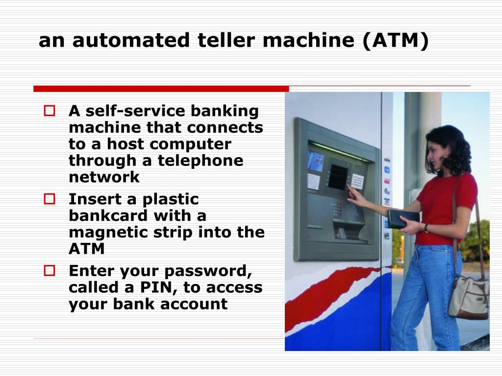 an automated teller machine (ATM)