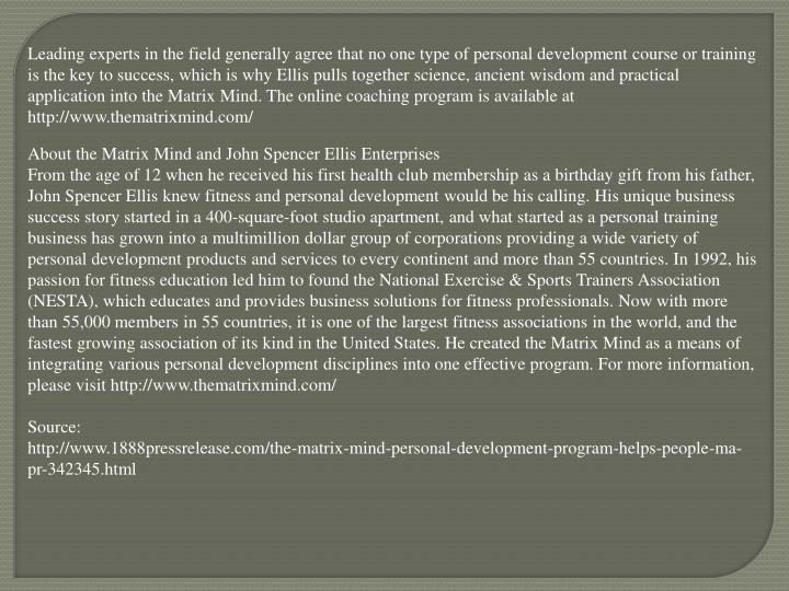 Leading experts in the field generally agree that no one type of personal development course or trai...