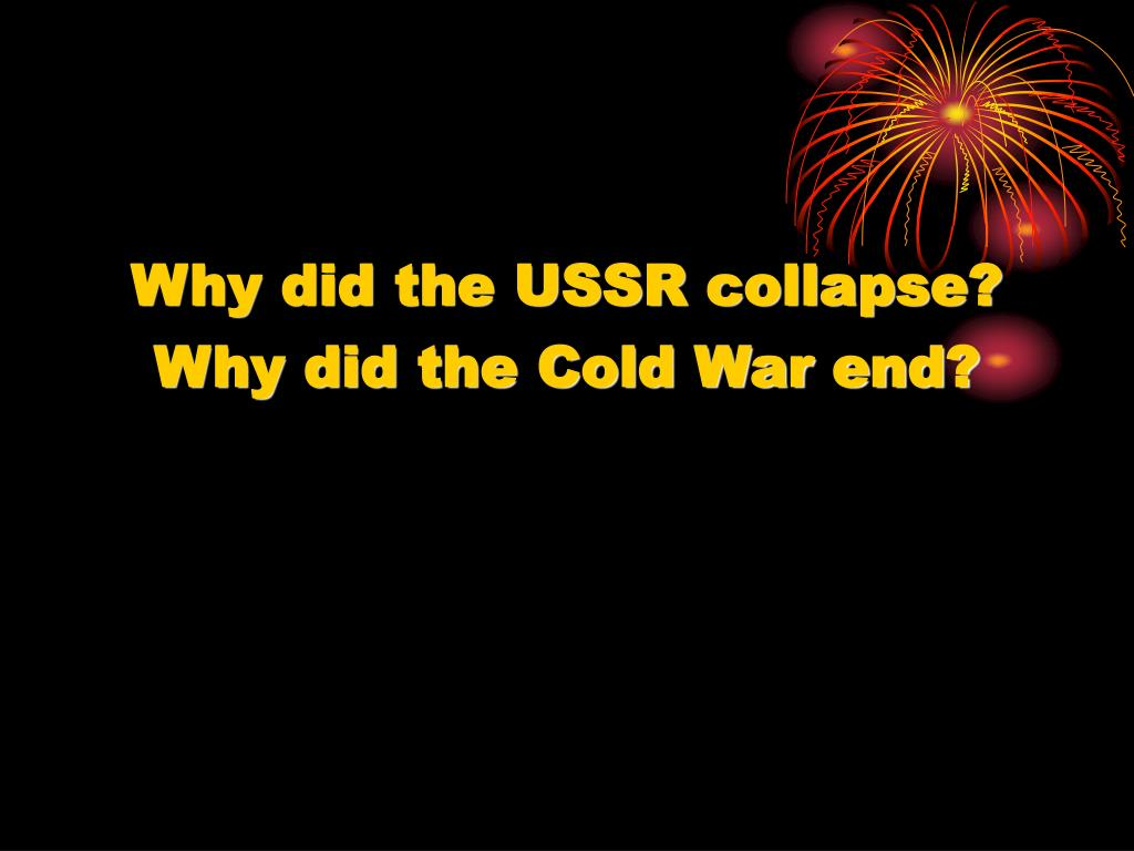 why did the cold war end essay Free cold war papers, essays despite its name, the cold war was anything but cold were actively engaged in the cold war this war did not end until the ussr.