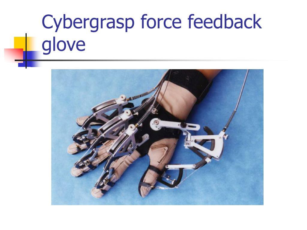 Cybergrasp force feedback glove