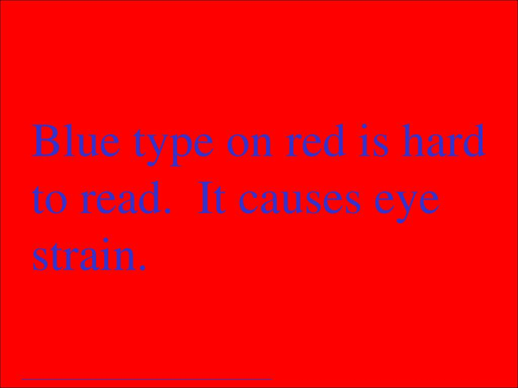 Blue type on red is hard