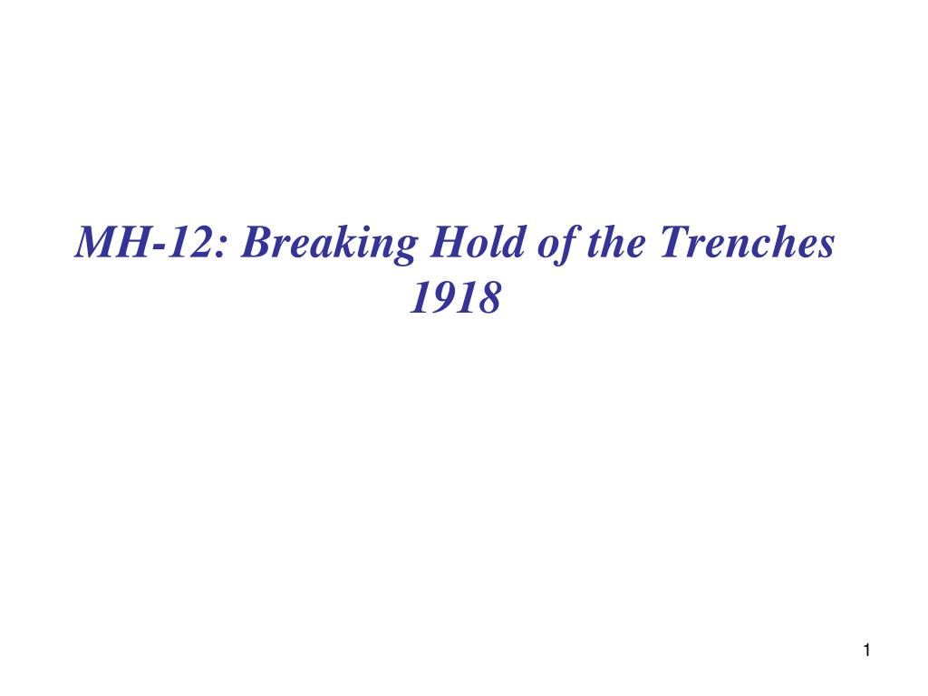 mh 12 breaking hold of the trenches 1918