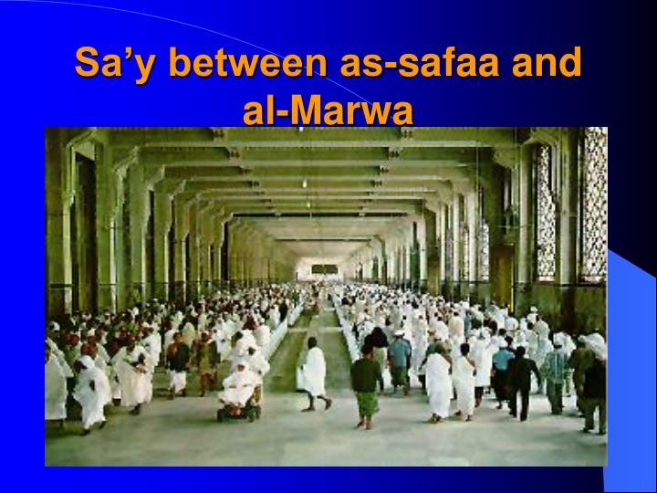 Sa'y between as-safaa and al-Marwa