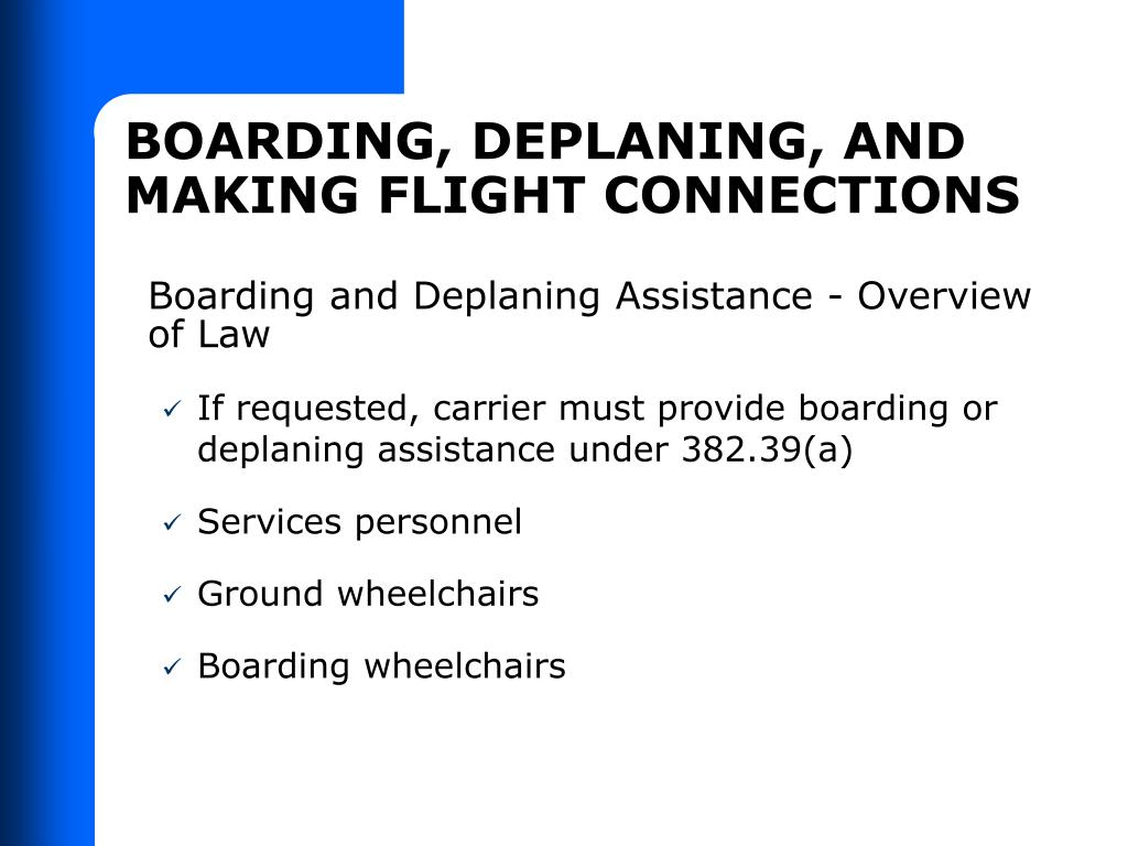 BOARDING, DEPLANING, AND MAKING FLIGHT CONNECTIONS