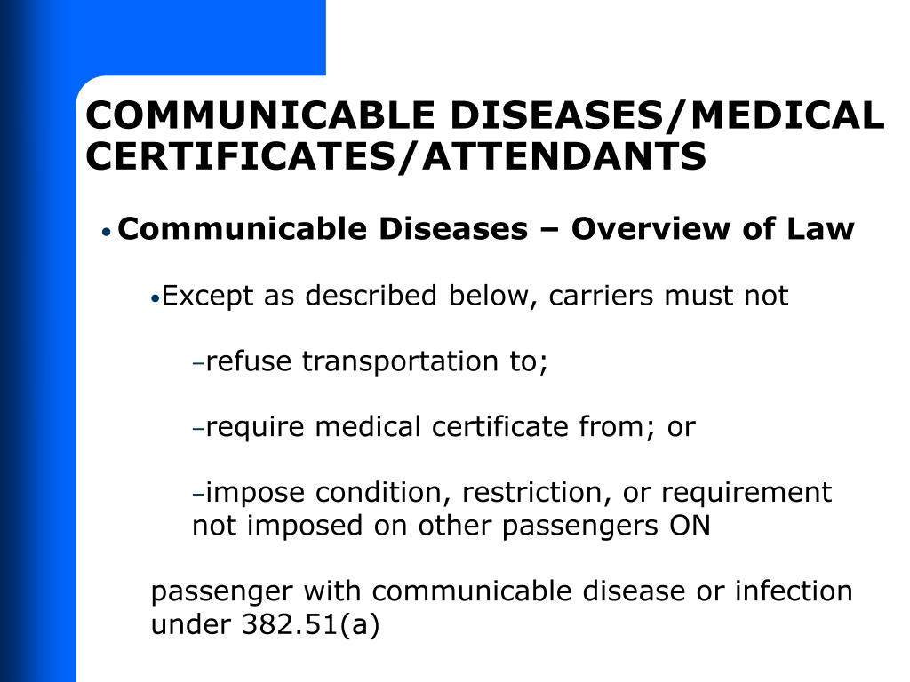 COMMUNICABLE DISEASES/MEDICAL CERTIFICATES/ATTENDANTS