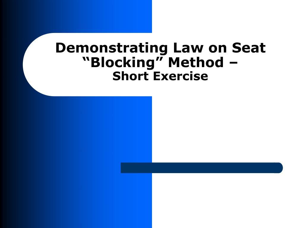 """Demonstrating Law on Seat """"Blocking"""" Method –"""